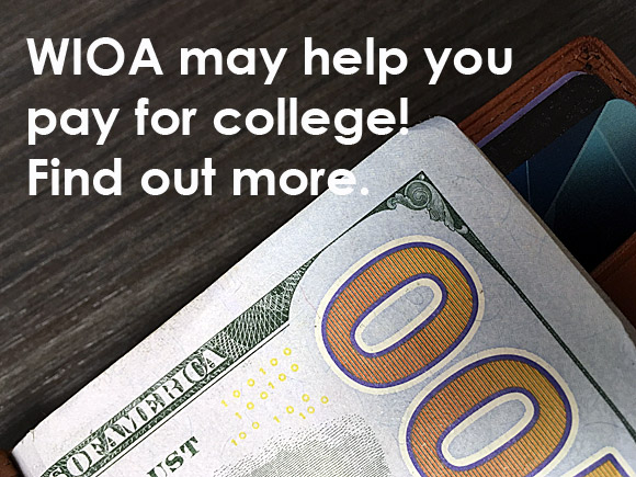 Need financial assistance for college? WIOA may be the answer!